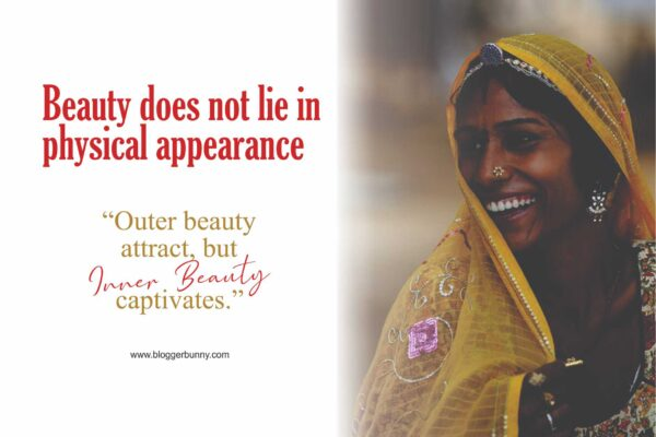 Beauty Does Not Lie in Physical Appearance