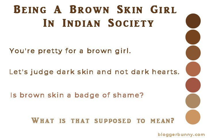 Being A Brown Skin Girl in Indian Society