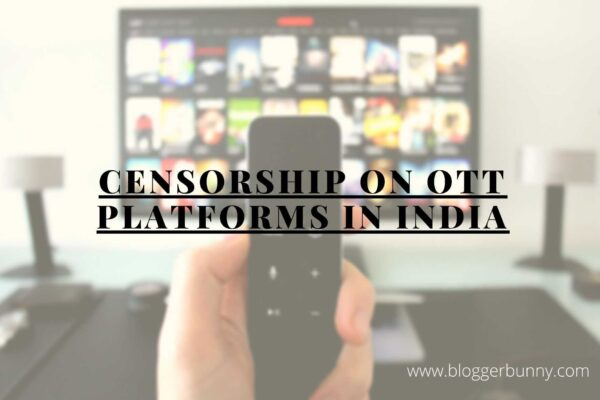 Censorship on OTT Platforms In India