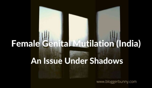 Female Genital Mutilation(India) An Issue Under Shadows