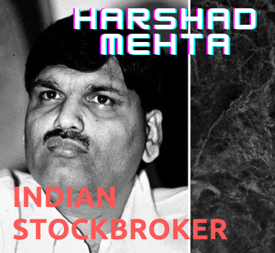 Indian stockbroker Harshad Mehta