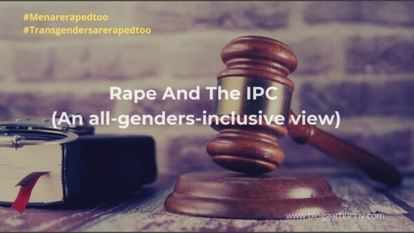 Rape And The IPC (An all-genders-inclusive view)