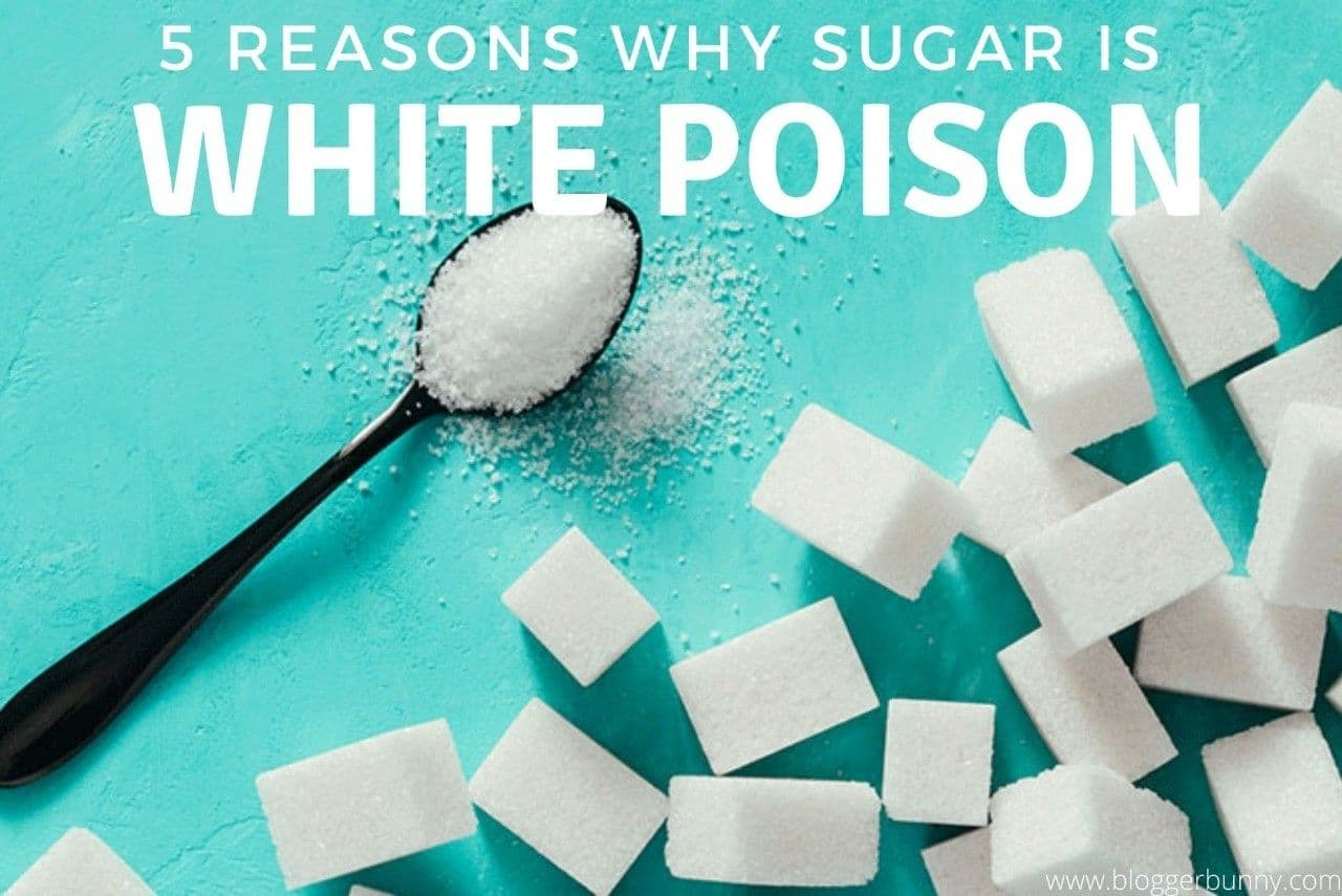 5 Reasons Why Sugar Is Called White Poison