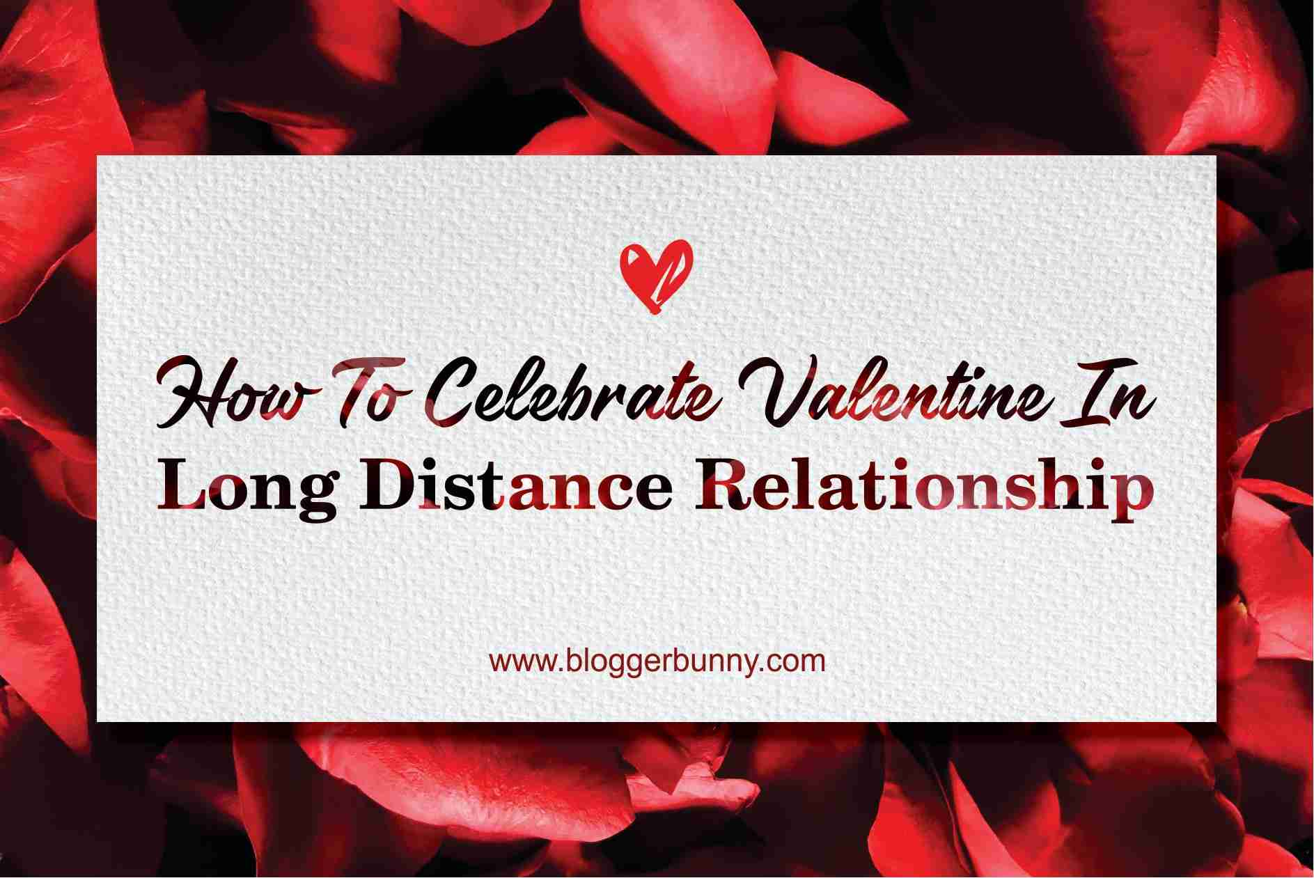 How to Celebrate Valentine in Long Distance Relationship