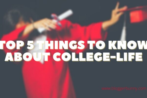 TOP 5 Things to Know about College-Life