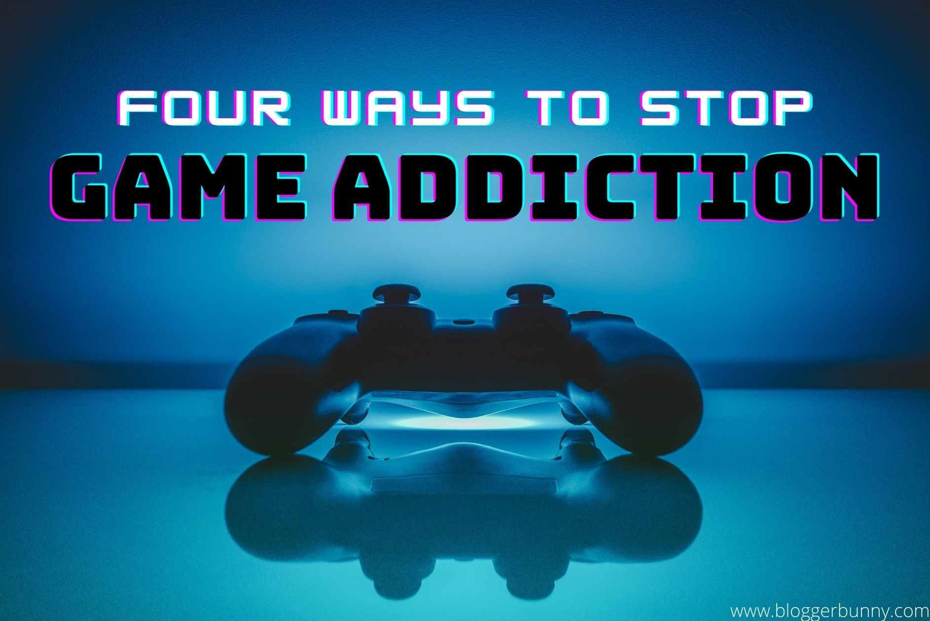BEST 4 Ways to Stop Gaming Addiction