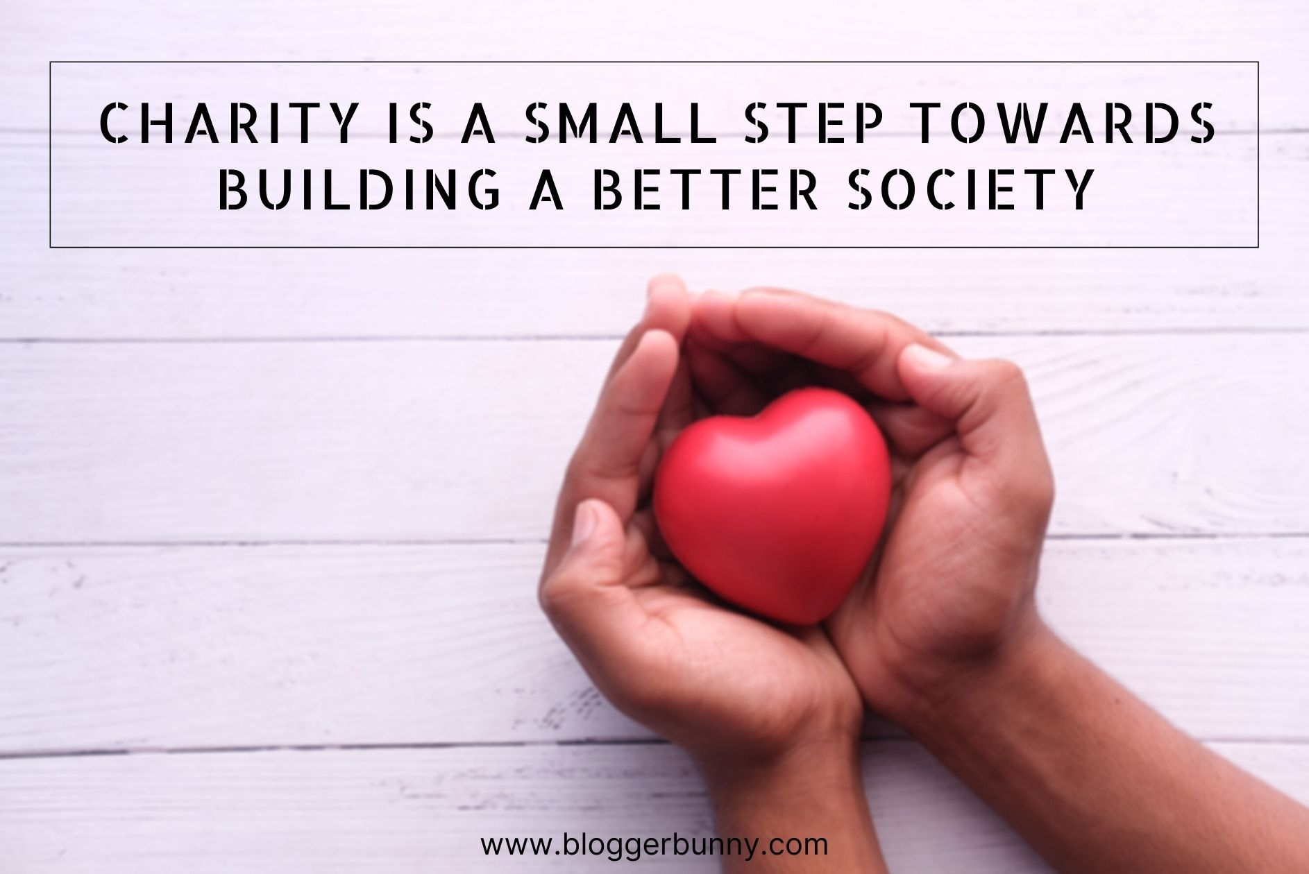 Charity is a small step towards building a better society