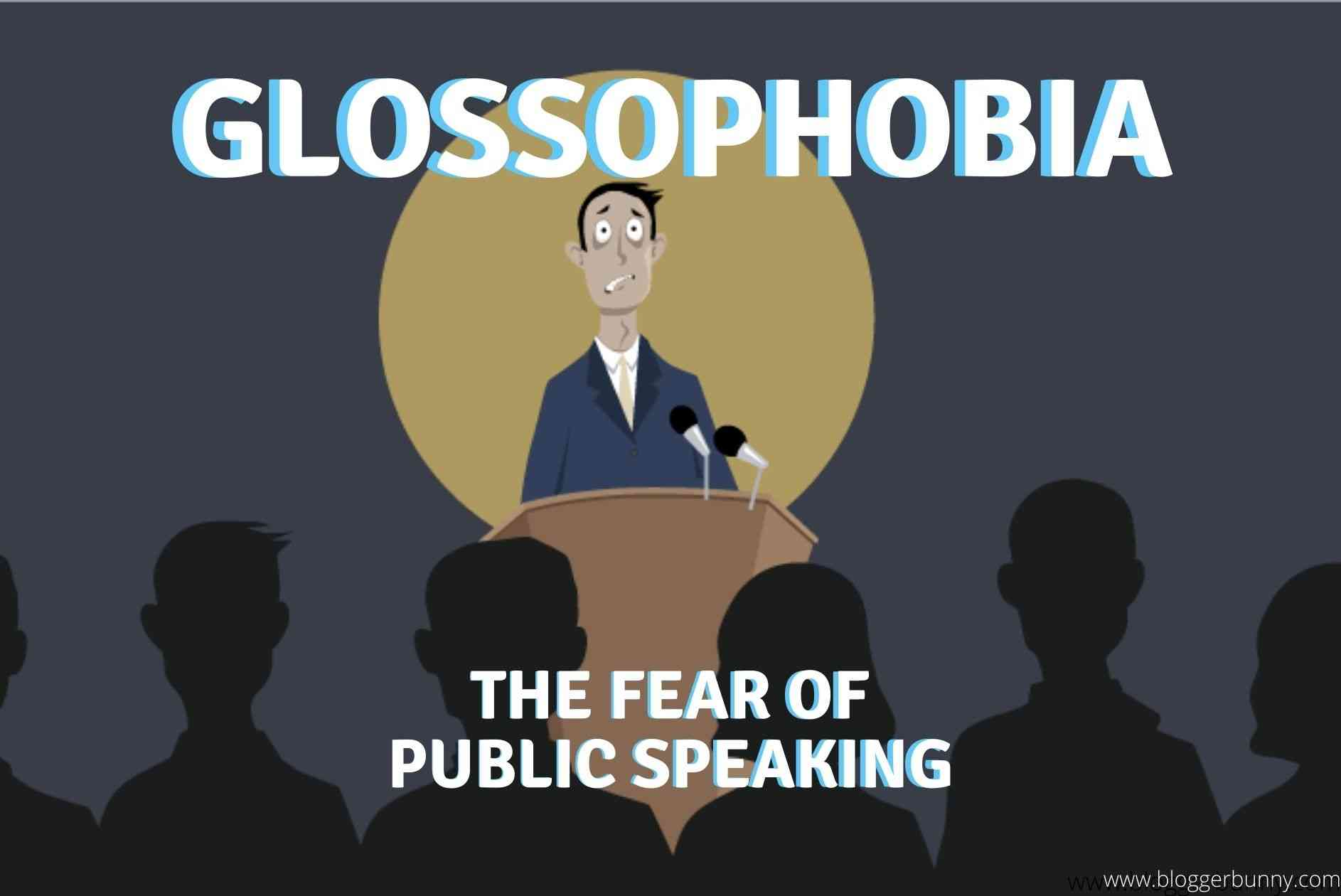 Glossophobia – The Fear Of Public Speaking