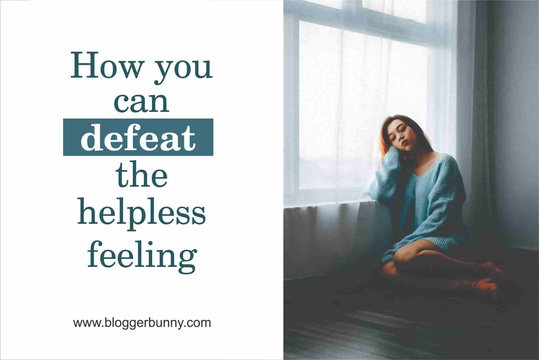 "How to defeat your ""helpless feelings"""
