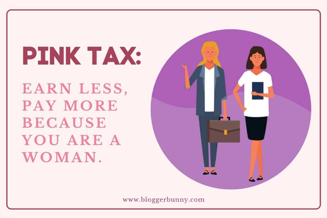 pink tax earn less pay more, because your women