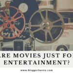 Movies that are not for just entertainment