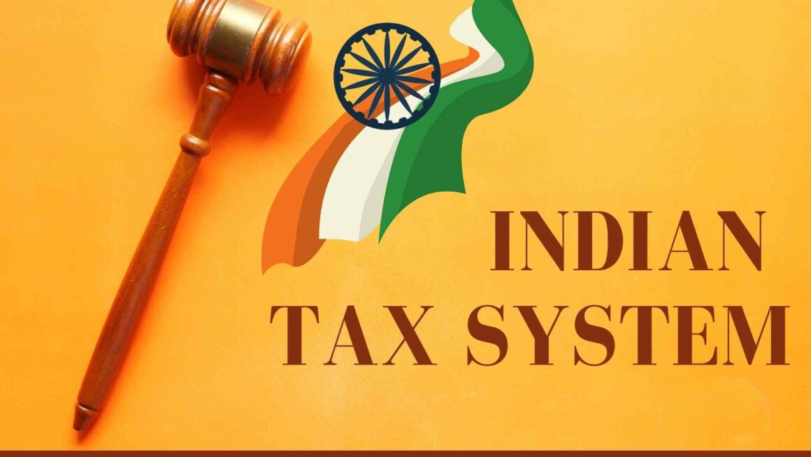 Indian Tax System – Types of Taxes in India