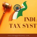 Indian Tax System - Types of taxes in india