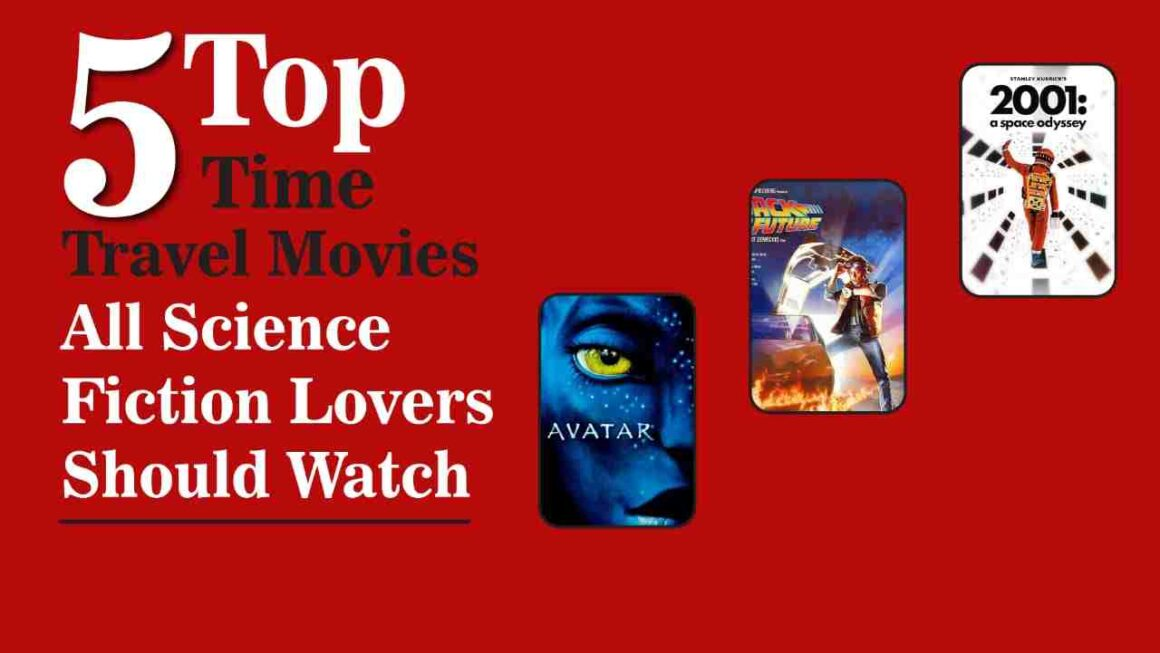Top 5 Time Travel Movies : All Science Fiction Lovers Should Watch