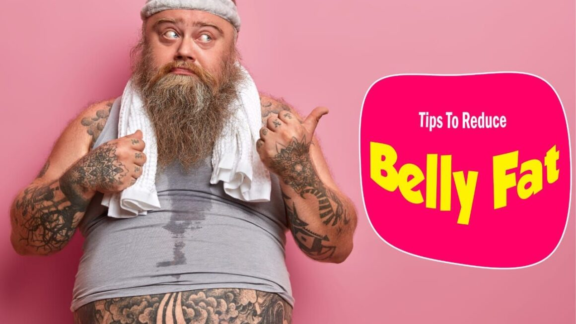 13 Effective Tips To Reduce Belly Fat