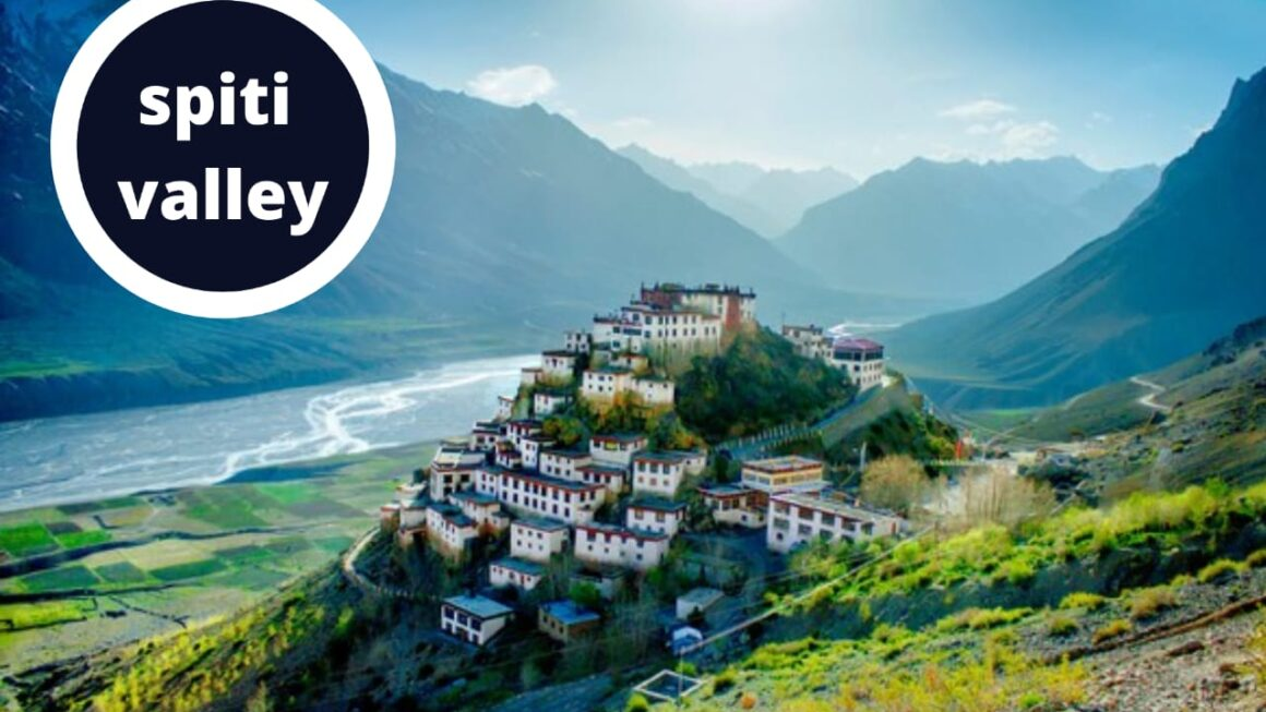 Spiti Valley: Best Time, Places To Visit   Spiti Travel Guide